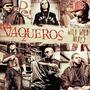 Los Vaqueros: Wild Wild Mixes