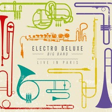 Live In Paris by Electro Deluxe Big Band