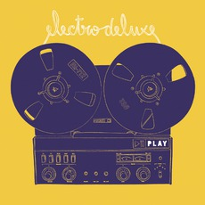 Play mp3 Album by Electro Deluxe