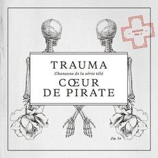 Trauma by Cœur De Pirate