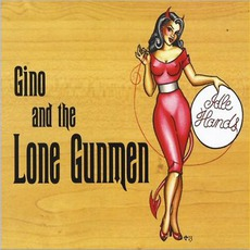 Idle Hands mp3 Album by Gino And The Lone Gunmen