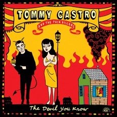 The Devil You Know mp3 Album by Tommy Castro And The Pain Killers