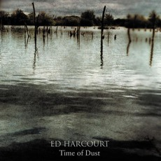 Time Of Dust mp3 Album by Ed Harcourt