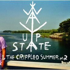 Way Upstate & The Crippled Summer, Pt. 2