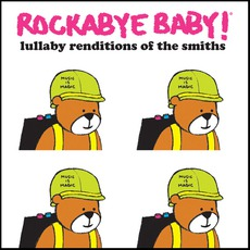Lullaby Renditions Of The Smiths mp3 Album by Rockabye Baby!