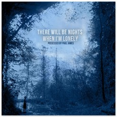 There Will Be Nights When I'm Lonely
