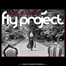 Back In My Life (The Remixes) by Fly Project