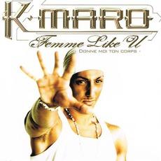 Femme Like U (Donne Moi Ton Corps) by K-maro