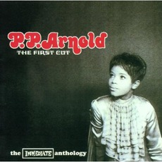 The First Cut - The Immediate Anthology by P.P. Arnold