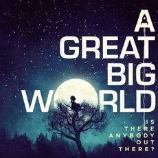 Is There Anybody Out There? mp3 Album by A Great Big World