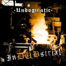 InDUBstrial by Undogmatic
