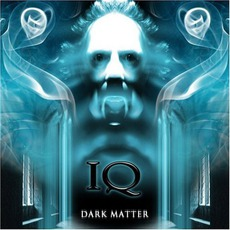 Dark Matter mp3 Album by IQ