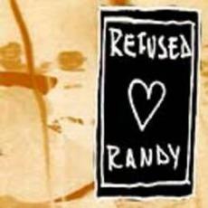 Refused Loves Randy