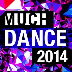 Much Dance 2014 mp3 Compilation by Various Artists
