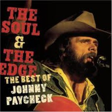 The Soul & The Edge: The Best Of Johnny Paycheck mp3 Artist Compilation by Johnny Paycheck