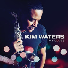 My Loves mp3 Album by Kim Waters