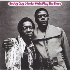 Play The Blues (Deluxe Edition) by Buddy Guy & Junior Wells