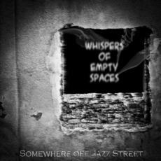 Whispers Of Empty Spaces mp3 Album by Somewhere Off Jazz Street