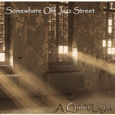 A Quiet Light mp3 Album by Somewhere Off Jazz Street