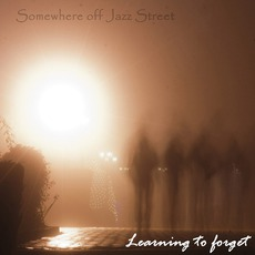 Learning To Forget mp3 Album by Somewhere Off Jazz Street