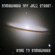 Road To Somewhere mp3 Album by Somewhere Off Jazz Street