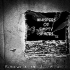 Whispers Of Empty Spaces II mp3 Album by Somewhere Off Jazz Street