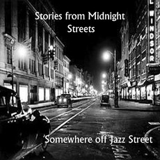 Stories From Midnight Streets mp3 Album by Somewhere Off Jazz Street