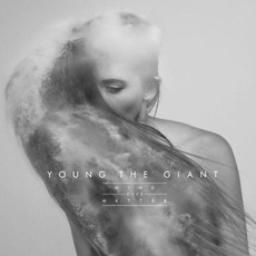 Mind Over Matter mp3 Album by Young The Giant