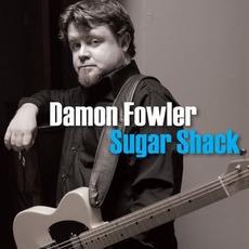 Sugar Shack by Damon Fowler