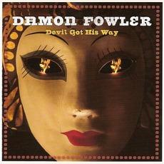 Devil Got His Way by Damon Fowler