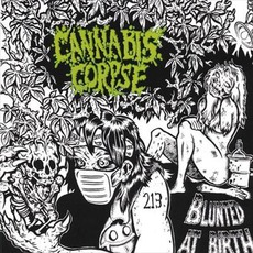 Blunted At Birth mp3 Album by Cannabis Corpse