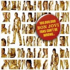 100,000,000 Bon Jovi Fans Can't Be Wrong mp3 Artist Compilation by Bon Jovi