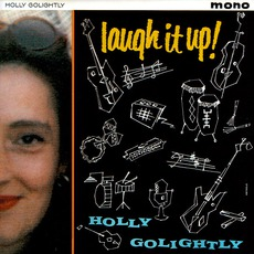 Laugh It Up! by Holly Golightly