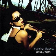 Ciao Ciao Bambina by Roma Trio