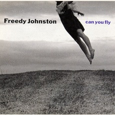 Can You Fly mp3 Album by Freedy Johnston
