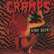 Stay Sick! (Remastered) mp3 Album by The Cramps