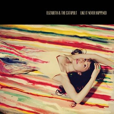 Like It Never Happened mp3 Album by Elizabeth & The Catapult