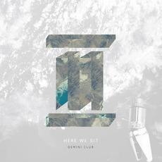 Here We Sit mp3 Album by Gemini Club