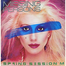 Spring Session M (Re-Issue) by Missing Persons