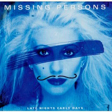 Late Nights Early Days by Missing Persons