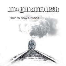 Train To New Orleans mp3 Album by Mad Manoush