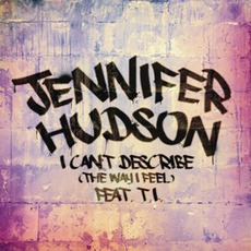 I Can't Describe (The Way I Feel) mp3 Single by Jennifer Hudson