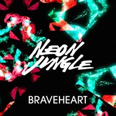 Braveheart mp3 Single by Neon Jungle