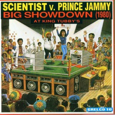 Scientist Vs. Prince Jammy: Big Showdown At King Tubby's (Re-Issue)