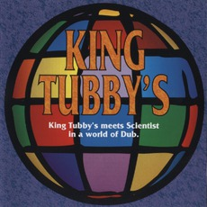 King Tubby's Meets Scientist In A World Of Dub