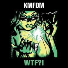 WTF?! mp3 Album by KMFDM
