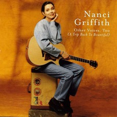 Other Voices, Too (A Trip Back To Bountiful) mp3 Album by Nanci Griffith