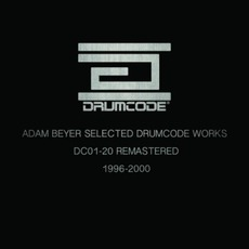 Adam Beyer Selected Drumcode Works (1996-2000)
