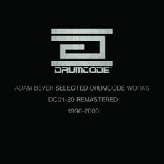 Adam Beyer Selected Drumcode Works (1996-2000) mp3 Artist Compilation by Adam Beyer