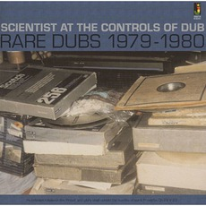 Scientist At The Controls Of Dub: Rare Dubs 1979-1980